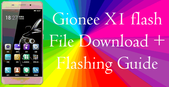 Gionee X1 Flash File Stock ROM[Download link+flashing Procedure] 1