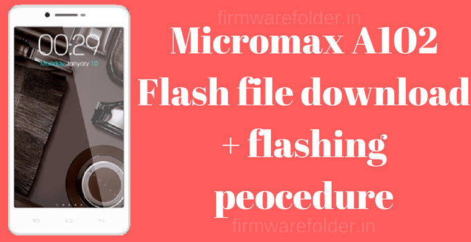 Micromax A102 Flash file download