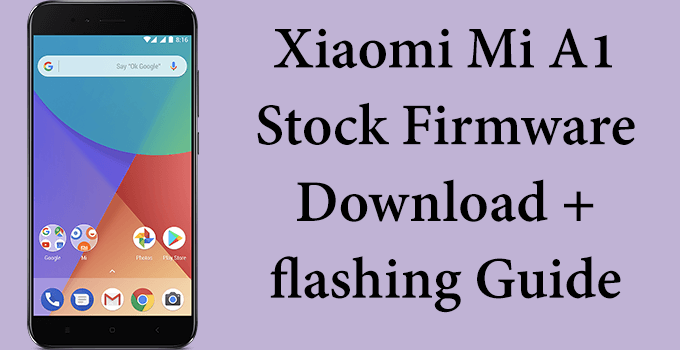 xiomi mi a1 flash file