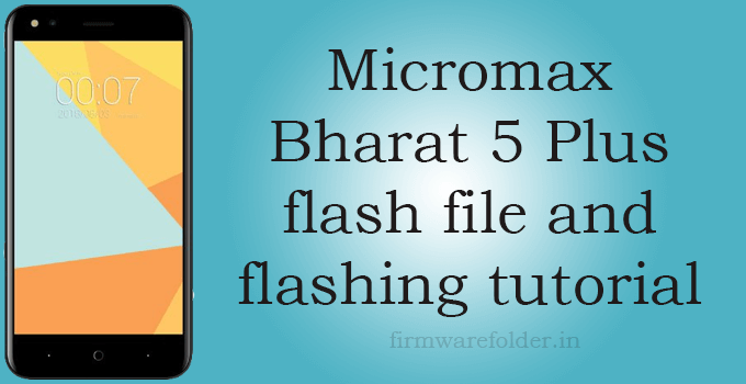 Micromax Bharat 5 Plus flash file and flashing tutorial 1