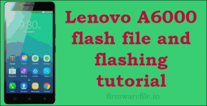 Lenovo A6000 flash file and flashing tutorial