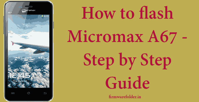 Micromax A67 flash file using SPD flash tool
