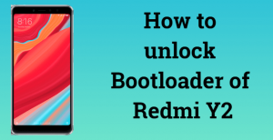 How to unlock Bootloader of Redmi Y2