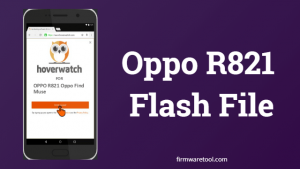 Oppo R821 Stock ROM and flashing Guide