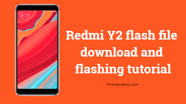Redmi Y2 flash file download and flashing tutorial 1