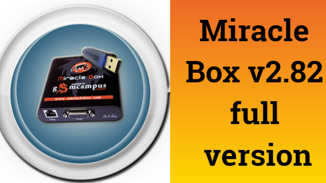Miracle Box v2.82 full version download