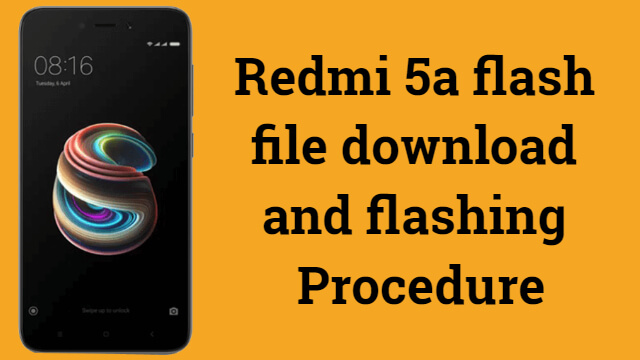 Xiaomi RedMi 5a flash file download and flashing procedure 1