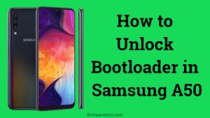 How to Unlock Bootloader in Samsung A50