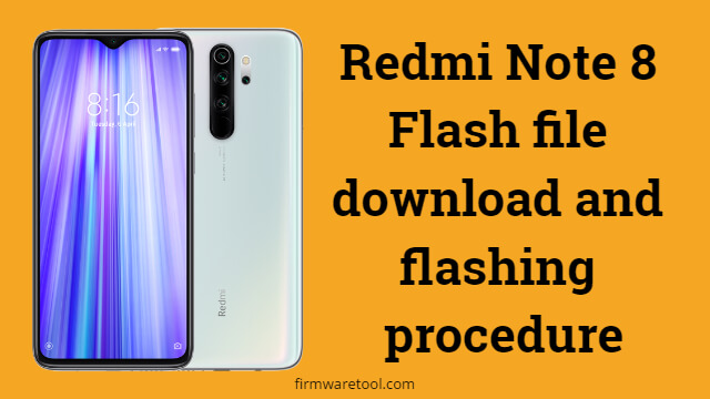 Redmi Note 8 Flash file download and flashing procedure 1
