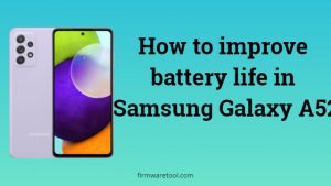 How to improve battery life in Samsung Galaxy A52