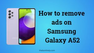How to remove ads on Samsung Galaxy A52
