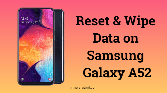 Reset and Wipe Data on Samsung Galaxy A52